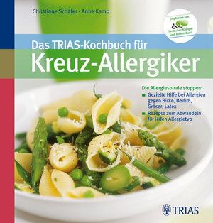 Das TRIAS-Kochbuch für Kreuz-Allergiker