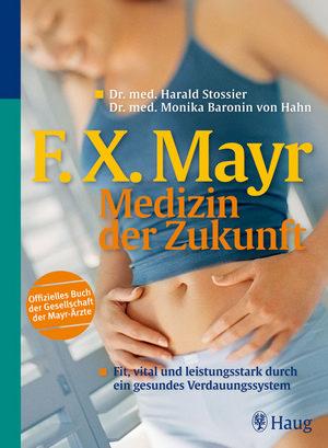 F.X. Mayr - Medizin der Zukunft