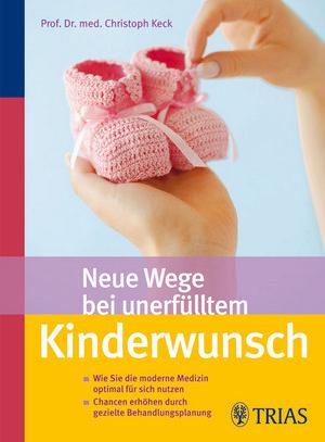 Neue Wege bei unerfülltem Kinderwunsch