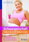 Vergrößerte Darstellung Cover: Schwangerschaft, Geburt & erste Babymonate. Externe Website (neues Fenster)
