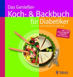 Das Genießer-Koch- und Backbuch für Diabetiker