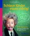 Vergrößerte Darstellung Cover: Schlaue Kinder essen richtig!. Externe Website (neues Fenster)