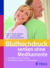 Vergrößerte Darstellung Cover: Bluthochdruck senken ohne Medikamente. Externe Website (neues Fenster)