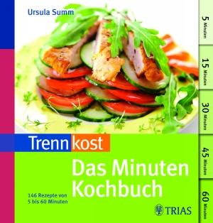 Trennkost - das Minuten-Kochbuch
