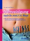 Vergrößerte Darstellung Cover: Die Darmreinigung nach Dr. med. F.X. Mayr. Externe Website (neues Fenster)