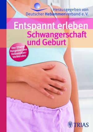 Entspannt erleben: Schwangerschaft & Geburt