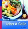 Vergrößerte Darstellung Cover: Köstlich essen für Leber und Galle. Externe Website (neues Fenster)