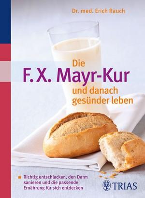 Die F.X.-Mayr-Kur und danach gesünder leben