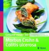 Gesund essen bei Morbus Crohn und Colitis ulcerosa