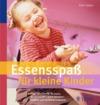 Vergrößerte Darstellung Cover: Essensspaß für kleine Kinder. Externe Website (neues Fenster)
