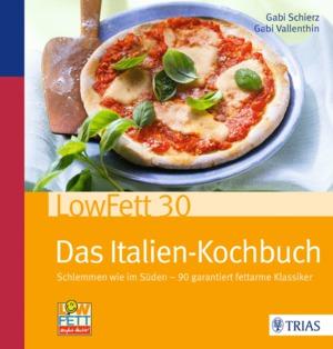 LowFett 30 - Das Italien-Kochbuch