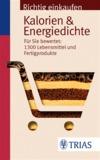 Richtig einkaufen - Kalorien & Energiedichte
