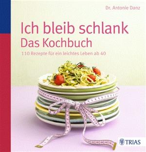 Ich bleib schlank - Das Kochbuch