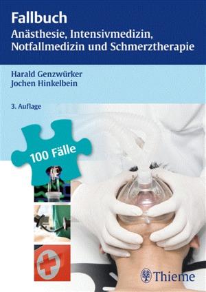 Fallbuch Anästhesie, Intensivmedizin, Notfallmedizin und Schmerztherapie
