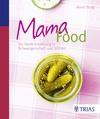 Vergrößerte Darstellung Cover: Mama-Food. Externe Website (neues Fenster)