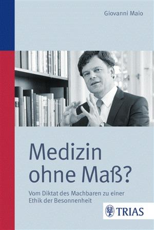 Medizin ohne Maß?