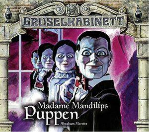 Madame Mandilips Puppen (Teil 1 und 2)