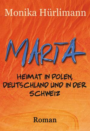 MARTA. Heimat in Polen, Deutschland und in der Schweiz.