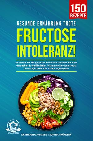 Gesunde Ernährung trotz Fructoseintoleranz!