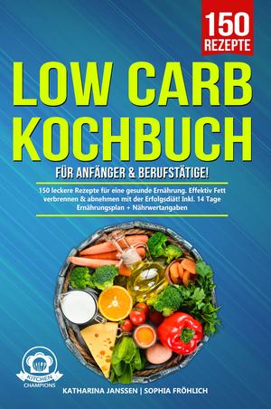 Low Carb Kochbuch für Anfänger & Berufstätige