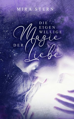 ¬Die¬ eigenwillige Magie der Liebe