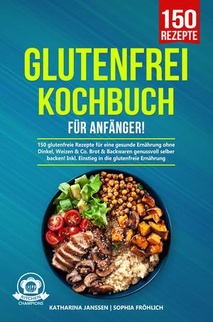 Glutenfrei Kochbuch für Anfänger!