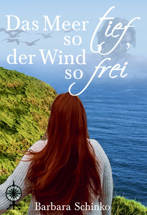 ¬Das¬ Meer so tief, der Wind so frei
