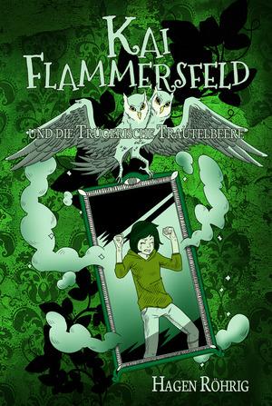 Kai Flammersfeld und die Trügerische Trautelbeere