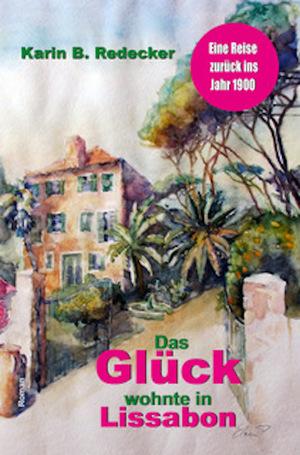 ¬Das¬ Glück wohnte in Lissabon