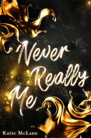 Never really me