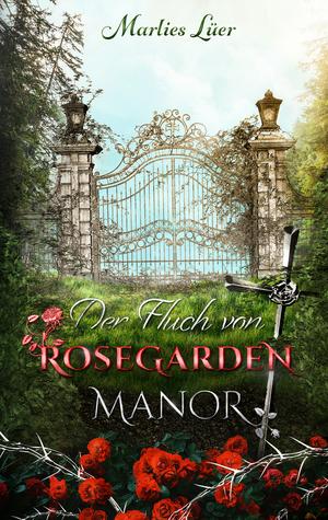 ¬Der¬ Fluch von Rosegarden Manor