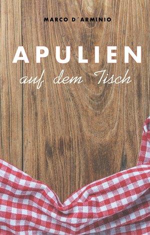Apulien auf dem Tisch