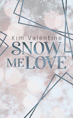 Snow me love
