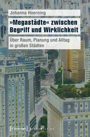 """""""Megastädte"""" zwischen Begriff und Wirklichkeit"""