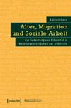 Alter, Migration und Soziale Arbeit