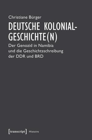 Deutsche Kolonialgeschichte(n)
