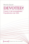 Devoted! Frauen in der evangelikalen Populärkultur der USA