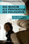 ¬Das¬ Museum als Provokation der Philosophie