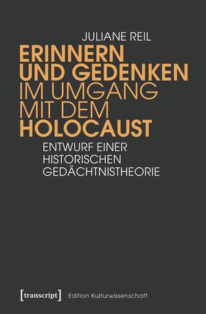 Erinnern und Gedenken im Umgang mit dem Holocaust