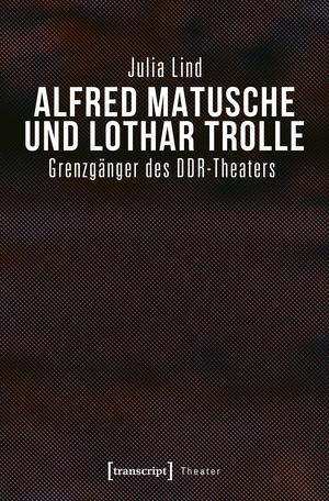 Alfred Matusche und Lothar Trolle