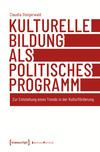 Kulturelle Bildung als politisches Programm