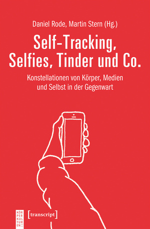 Self-Tracking, Selfies, Tinder und Co.