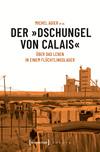 """Der """"Dschungel von Calais"""""""