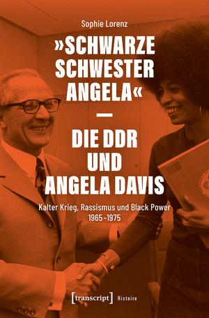 """""""Schwarze Schwester Angela"""" - Die DDR und Angela Davis"""