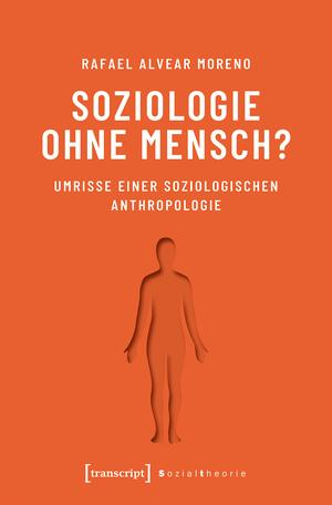 Soziologie ohne Mensch?