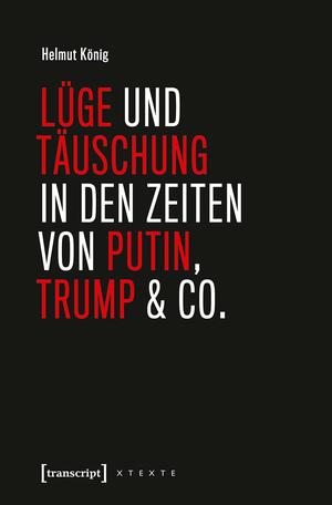 Lüge und Täuschung in den Zeiten von Putin, Trump & Co.