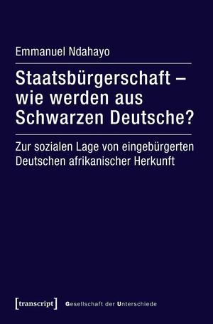 Staatsbürgerschaft - wie werden aus Schwarzen Deutsche?