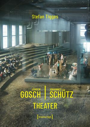 Jürgen Gosch/Johannes Schütz Theater
