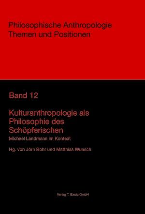 Kulturanthropologie als Philosophie des Schöpferischen