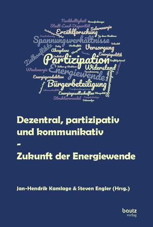 Dezentral, partizipativ und kommunikativ - Zukunft der Energiewende